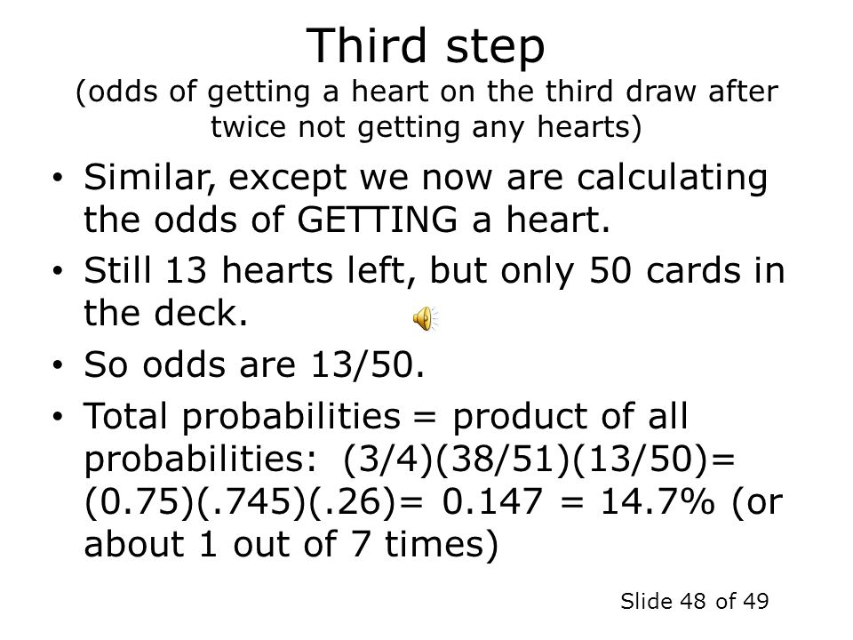 Third step (odds of getting a heart on the third draw after twice not getting any hearts)