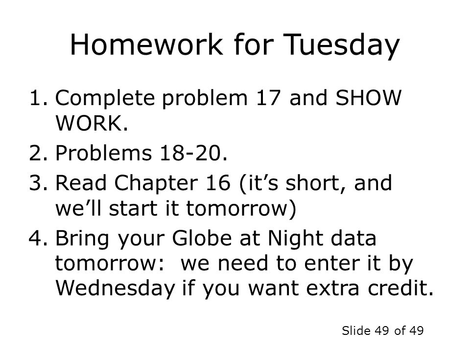Homework for Tuesday Complete problem 17 and SHOW WORK.