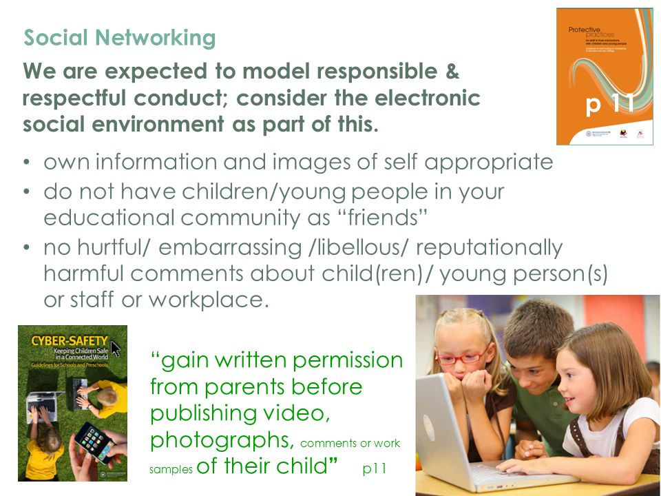 Social Networking We are expected to model responsible & respectful conduct; consider the electronic social environment as part of this.