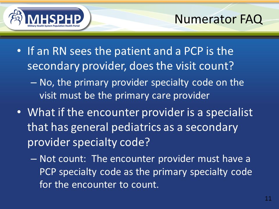 Numerator FAQ If an RN sees the patient and a PCP is the secondary provider, does the visit count