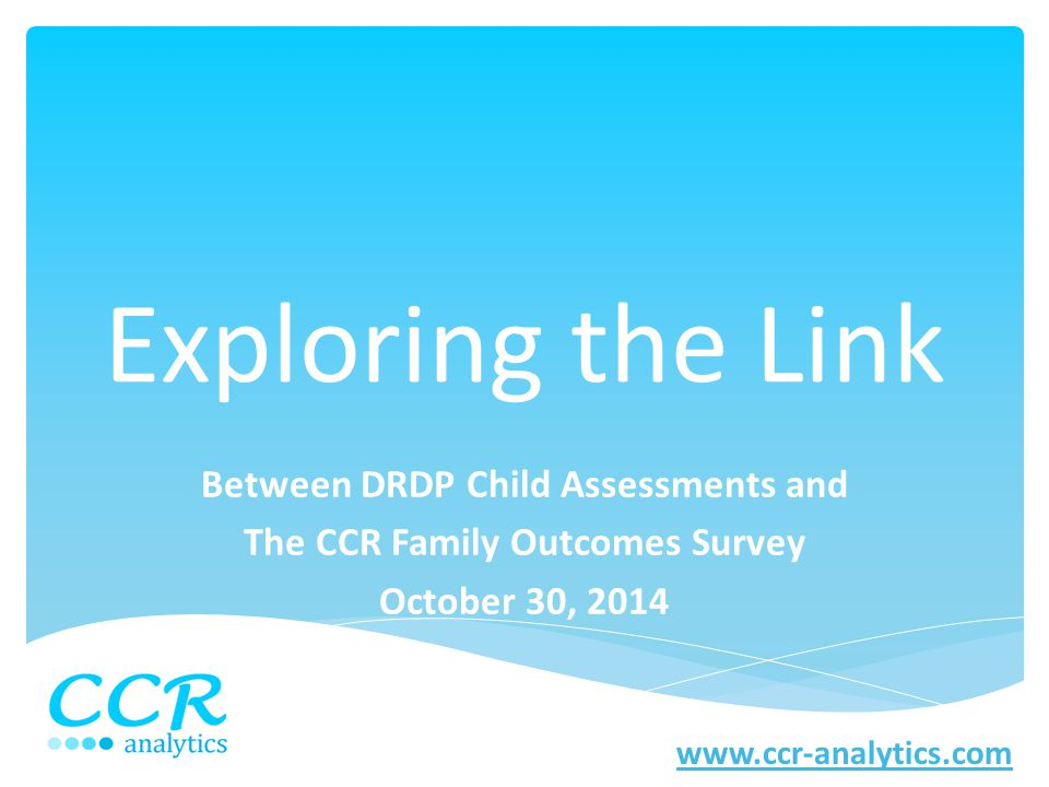 Between DRDP Child Assessments and The CCR Family Outcomes Survey
