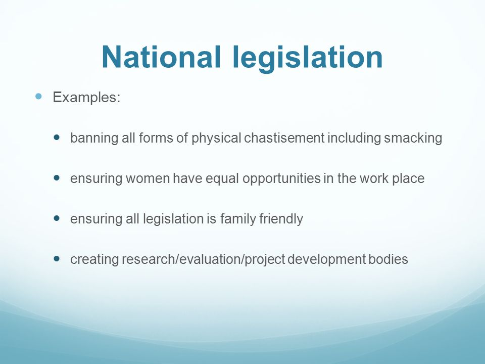 National legislation Examples: