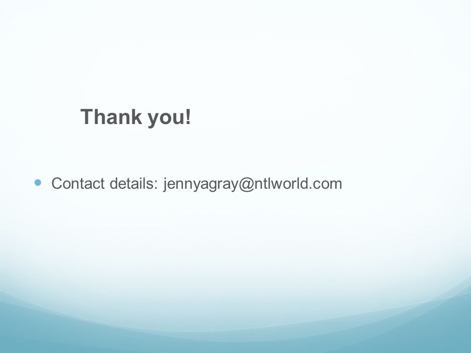 Thank you! Contact details: jennyagray@ntlworld.com
