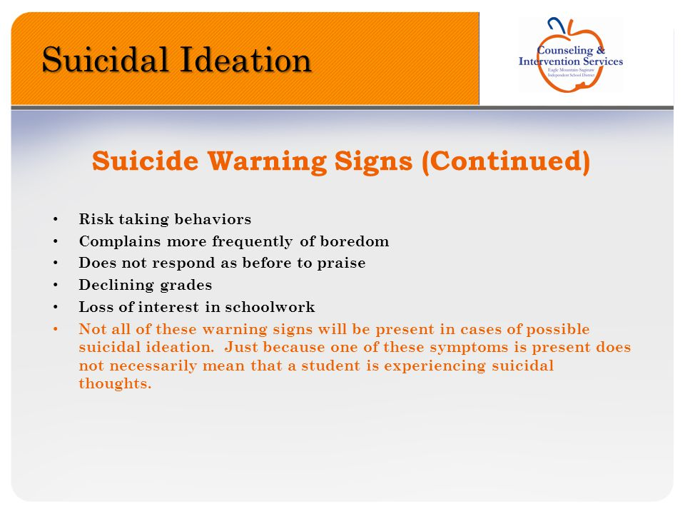 Suicidal Ideation Suicide Warning Signs (Continued)