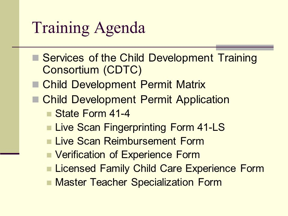 Training Agenda Services of the Child Development Training Consortium (CDTC) Child Development Permit Matrix.