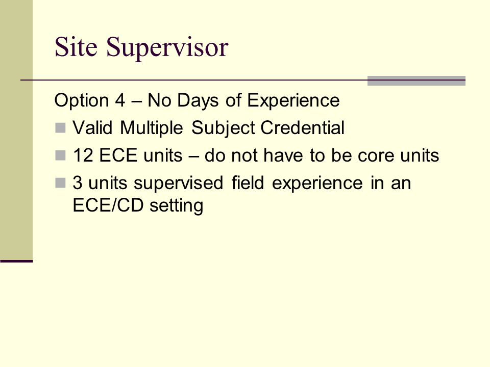 Site Supervisor Option 4 – No Days of Experience