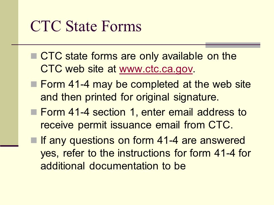 CTC State Forms CTC state forms are only available on the CTC web site at www.ctc.ca.gov.
