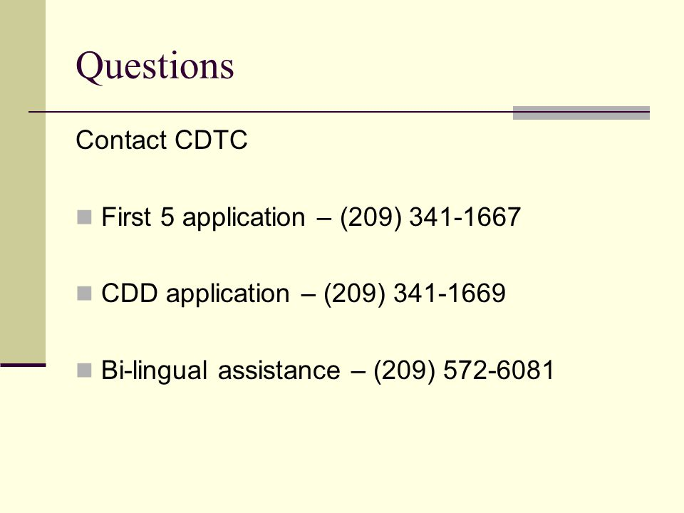 Questions Contact CDTC First 5 application – (209) 341-1667