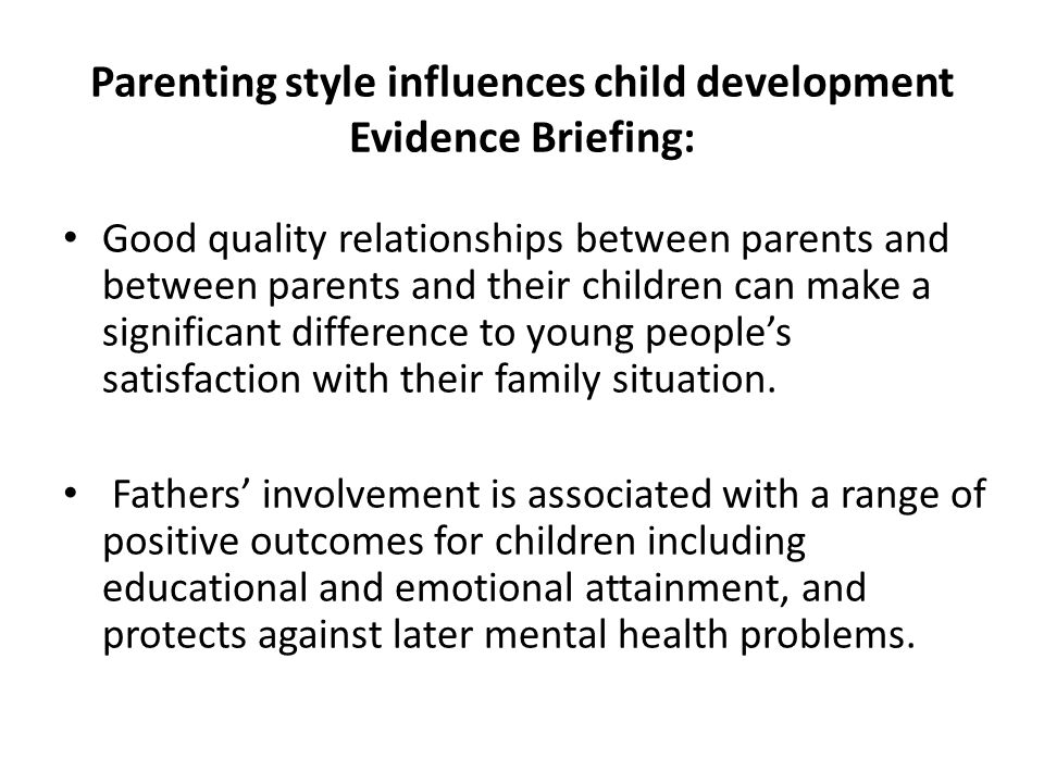 Parenting style influences child development Evidence Briefing: