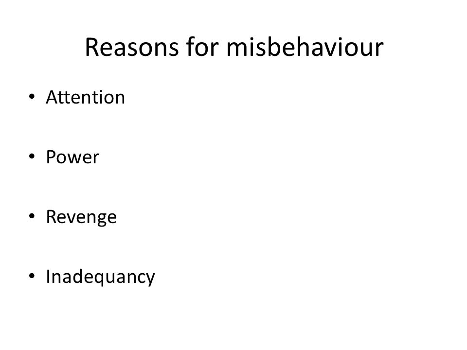 Reasons for misbehaviour