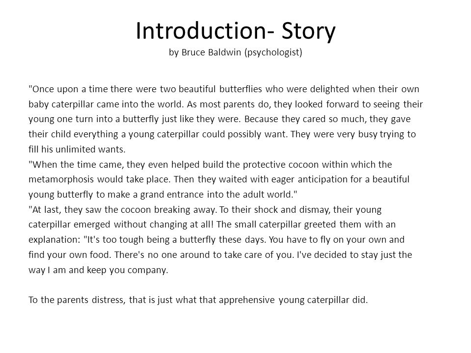 Introduction- Story by Bruce Baldwin (psychologist)