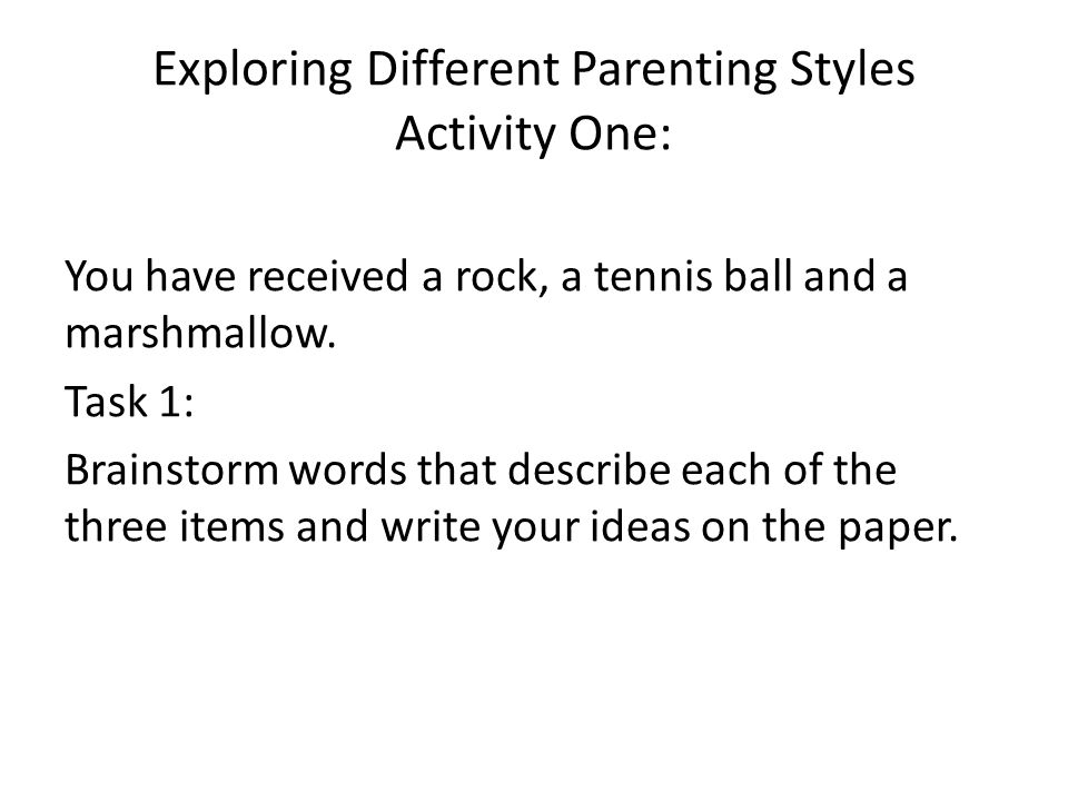Exploring Different Parenting Styles Activity One: