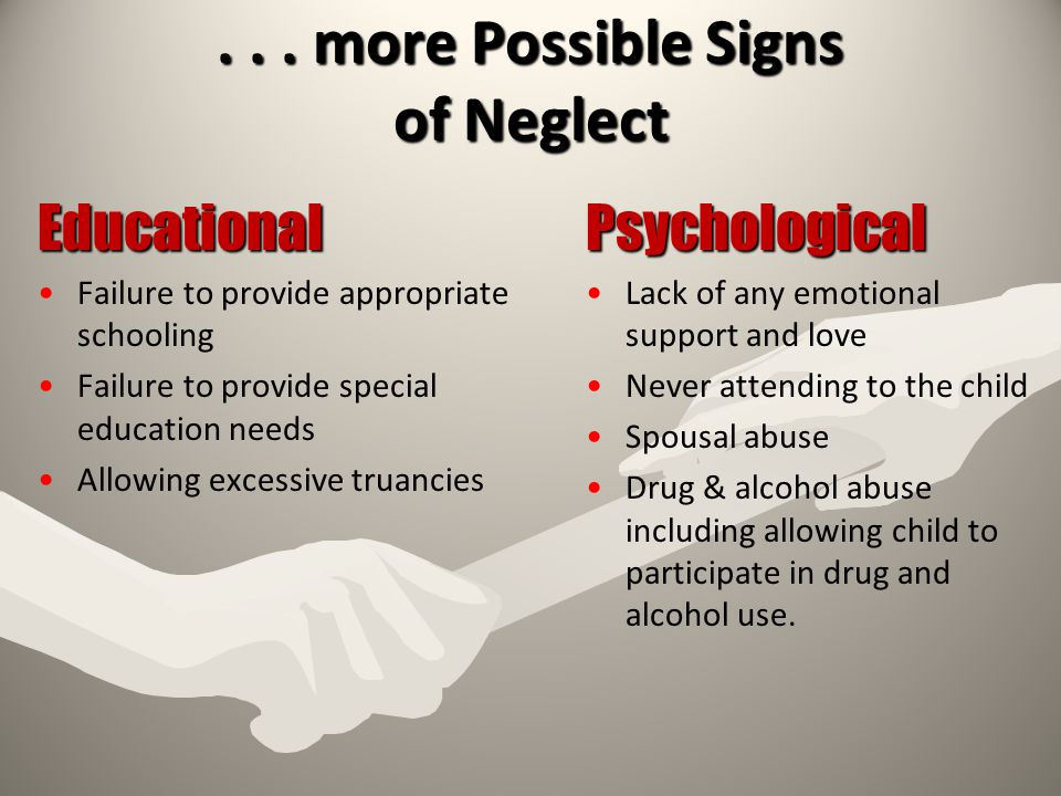 . . . more Possible Signs of Neglect
