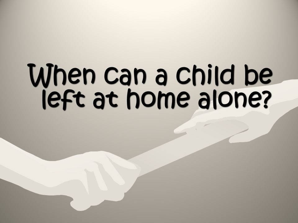 When can a child be left at home alone