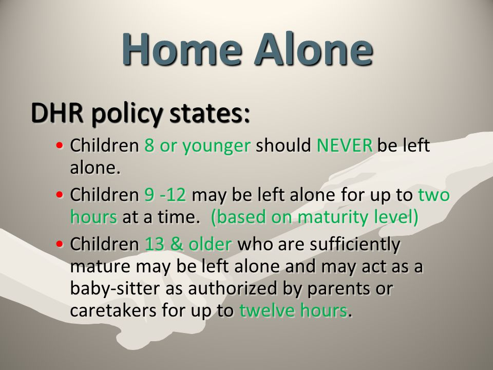 Home Alone DHR policy states: