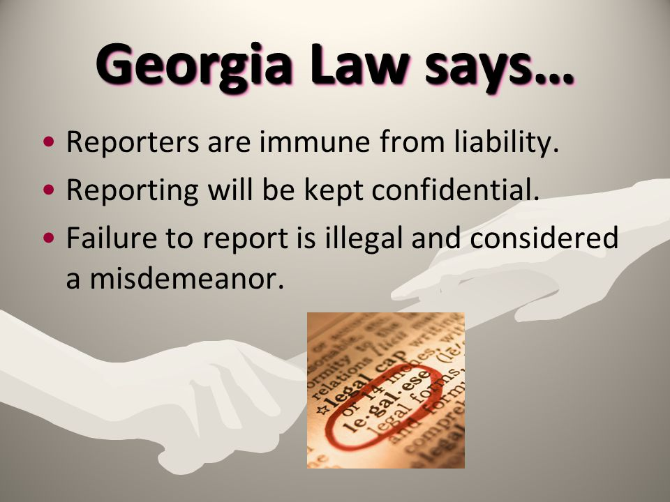 Georgia Law says… Reporters are immune from liability.