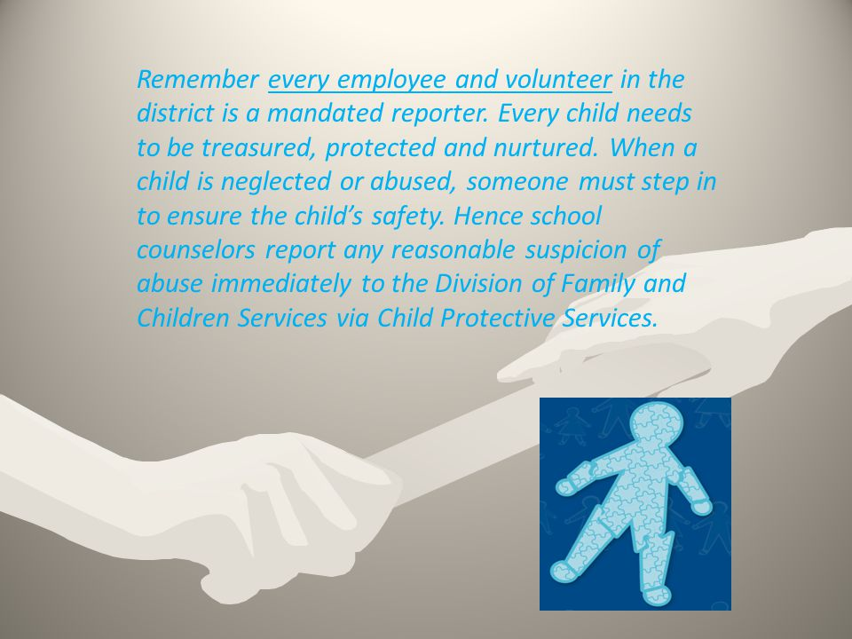 Remember every employee and volunteer in the district is a mandated reporter.
