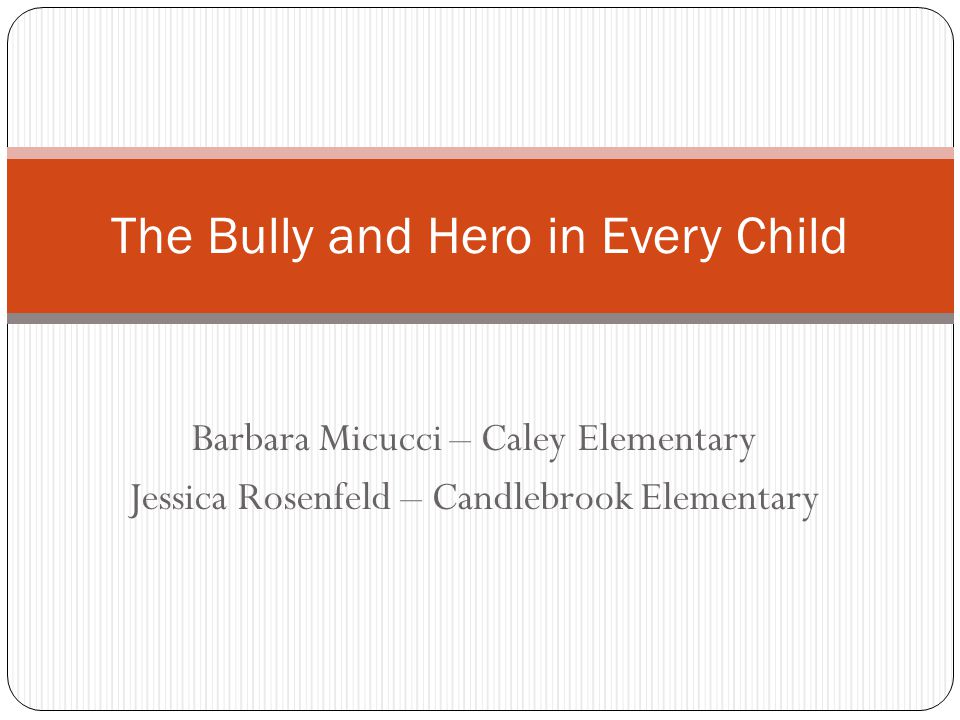 The Bully and Hero in Every Child