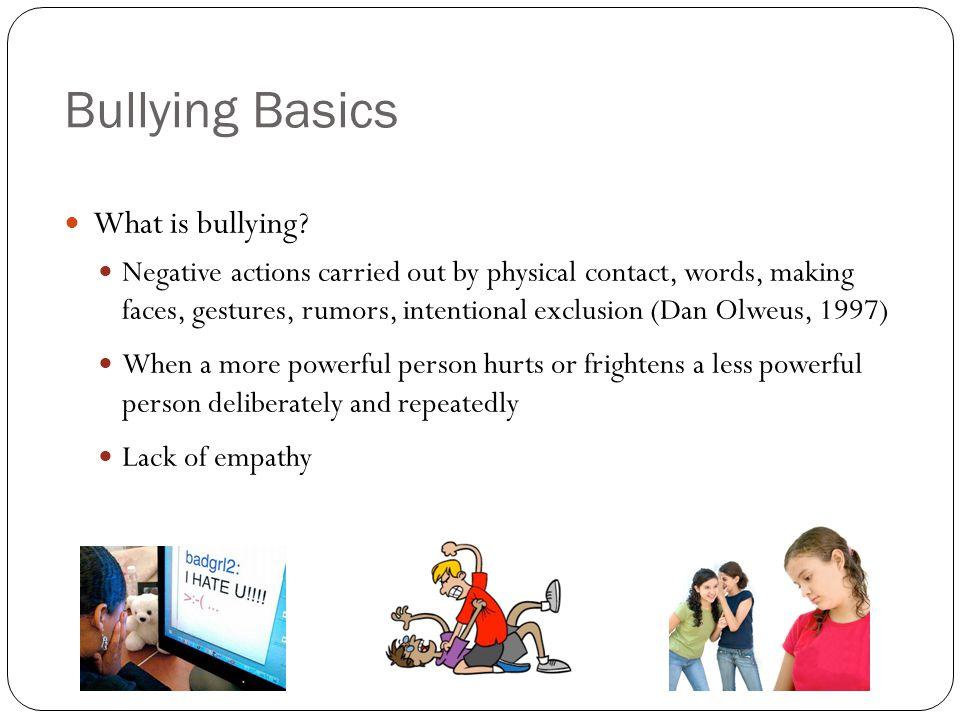 Bullying Basics What is bullying