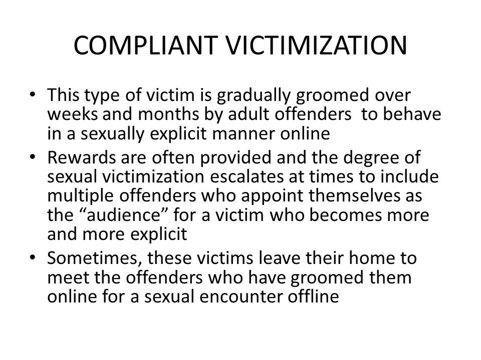 COMPLIANT VICTIMIZATION