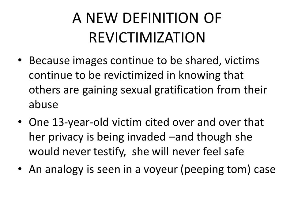 A NEW DEFINITION OF REVICTIMIZATION