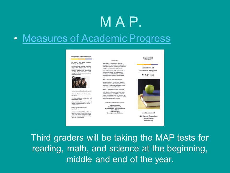 Third graders will be taking the MAP tests for