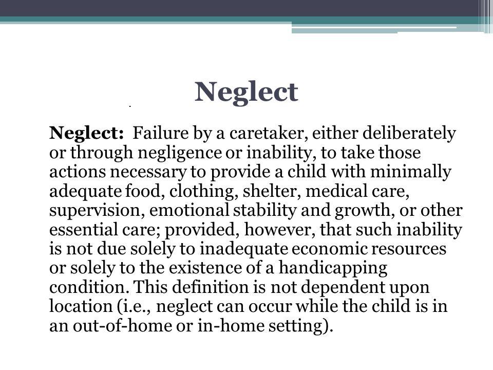 Neglect .