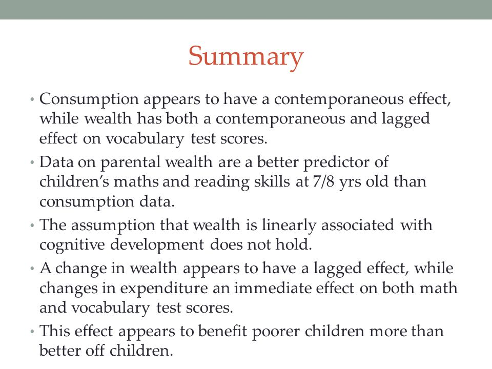 Summary Consumption appears to have a contemporaneous effect, while wealth has both a contemporaneous and lagged effect on vocabulary test scores.