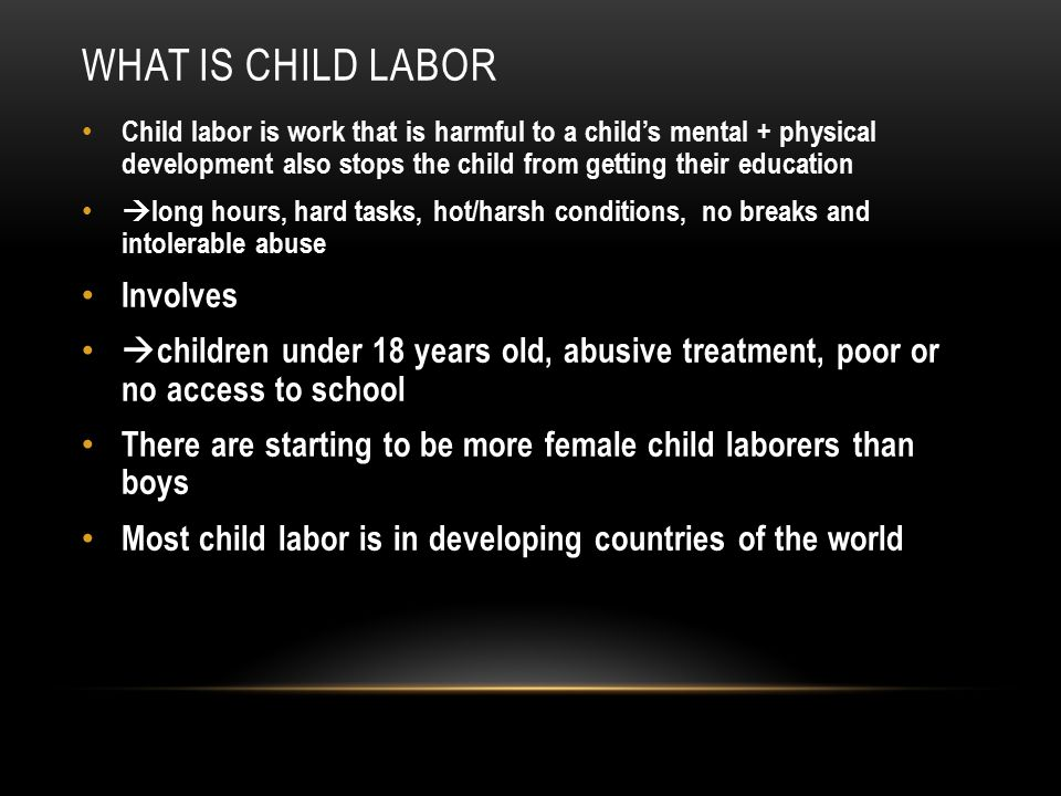 an analysis of child labor conditions in developing countries One in twelve of the world's children are forced into child labor (february 18, 2005) according to a report on child labor, an estimated 180 million children work in the worst forms of child labor, including hazardous work, slavery, forced labor, armed forces, commercial sexual exploitation and illicit activities.