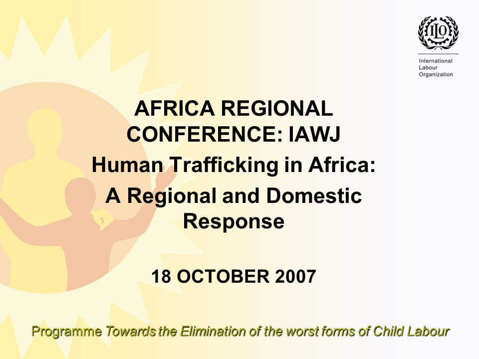 AFRICA REGIONAL CONFERENCE: IAWJ Human Trafficking in Africa: