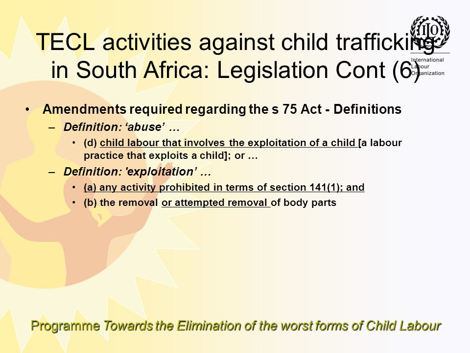TECL activities against child trafficking in South Africa: Legislation Cont (6)