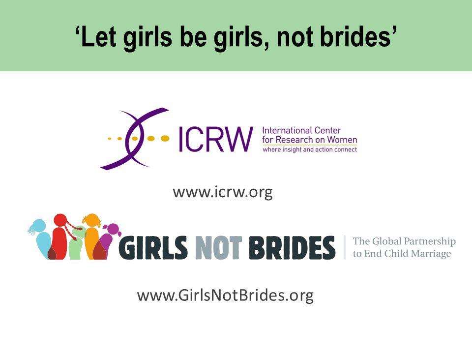 'Let girls be girls, not brides'