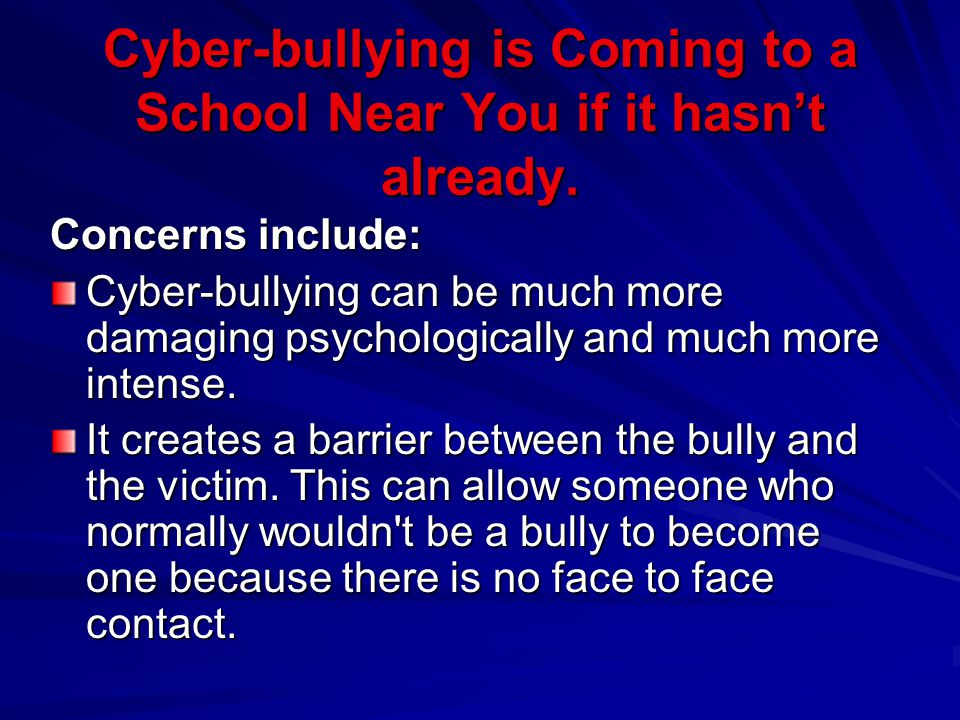 Cyber-bullying is Coming to a School Near You if it hasn't already.