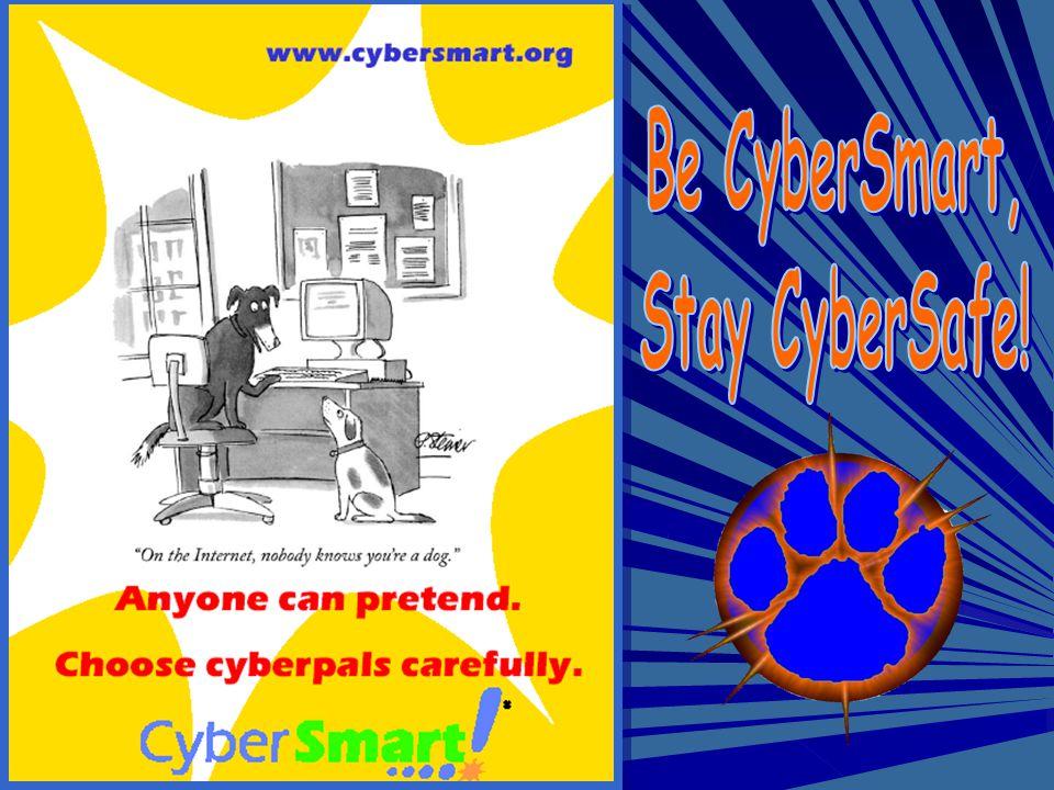 Be CyberSmart, Stay CyberSafe!