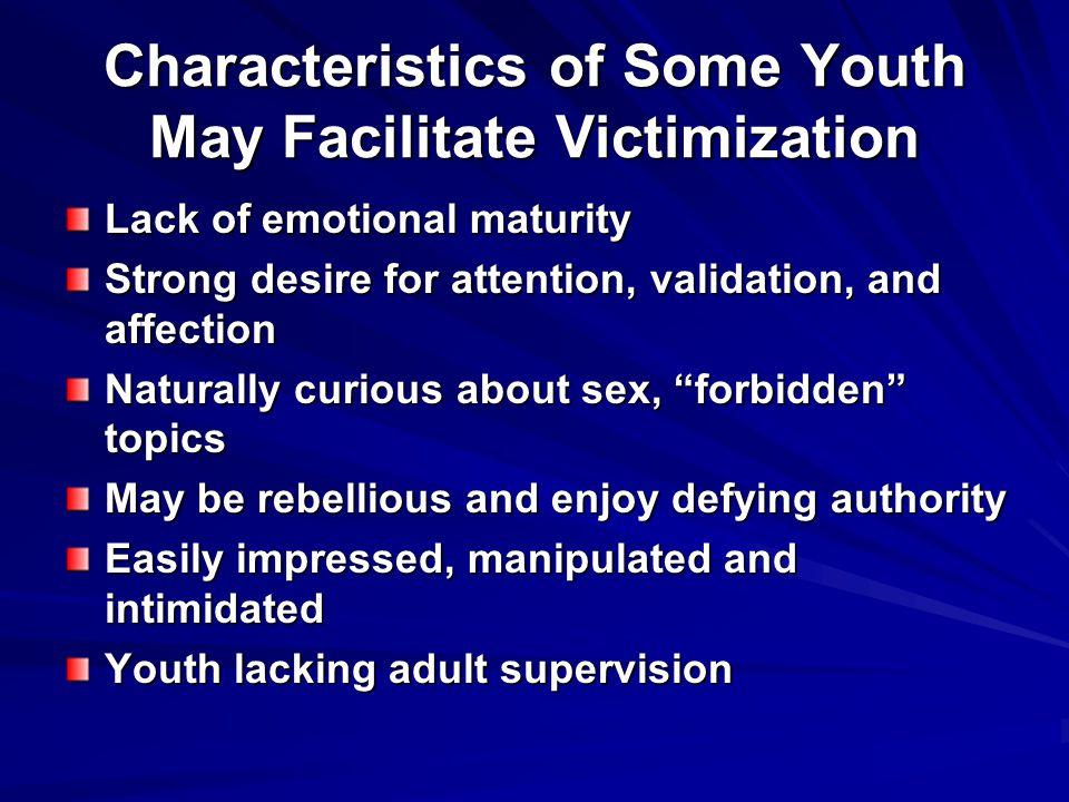 Characteristics of Some Youth May Facilitate Victimization