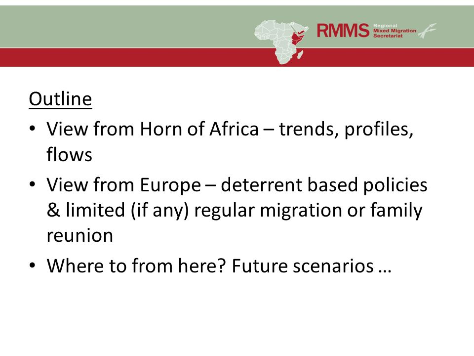 Outline View from Horn of Africa – trends, profiles, flows.