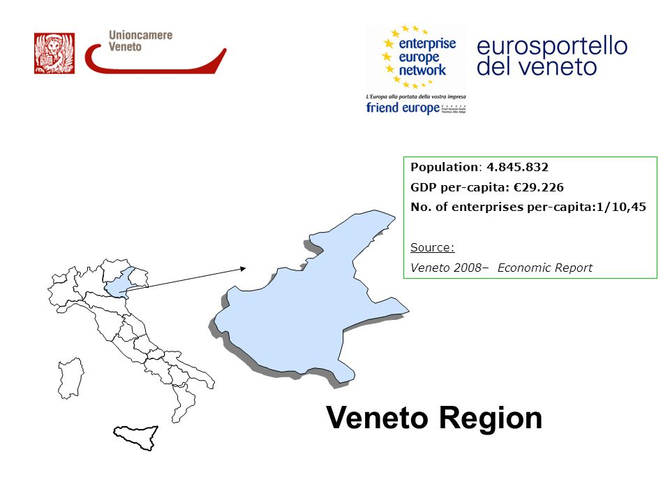 Veneto Region Population: 4.845.832 GDP per-capita: €29.226