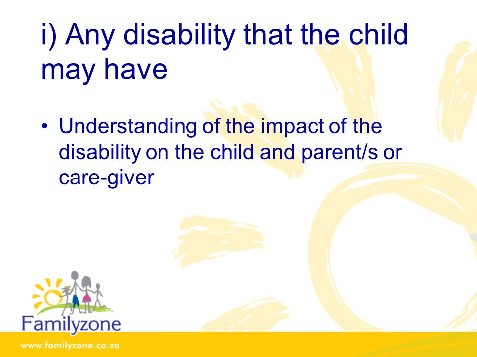 i) Any disability that the child may have