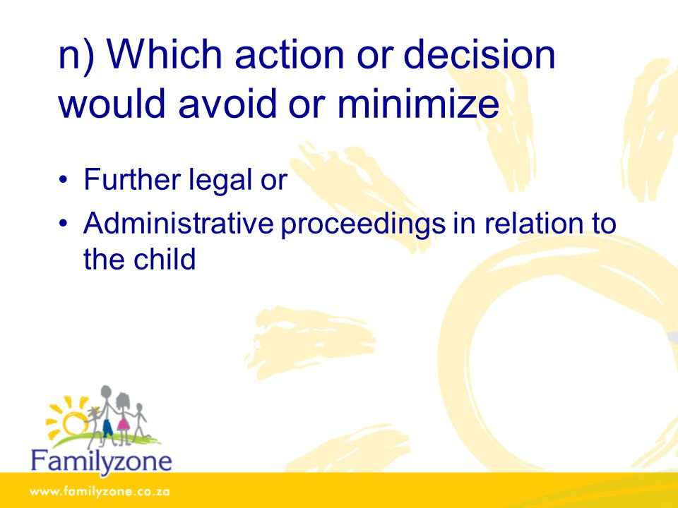 n) Which action or decision would avoid or minimize