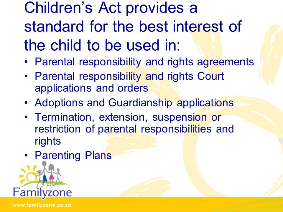 Children's Act provides a standard for the best interest of the child to be used in: