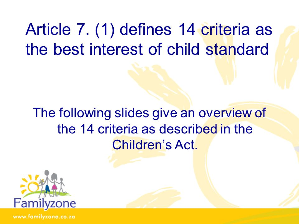Article 7. (1) defines 14 criteria as the best interest of child standard
