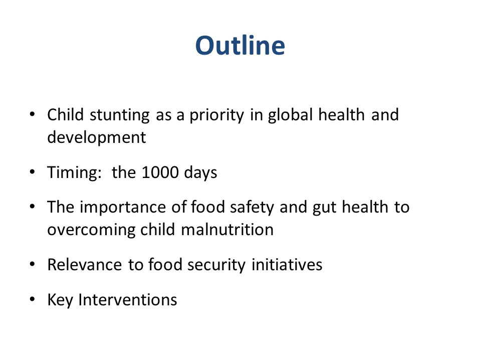 Outline Child stunting as a priority in global health and development