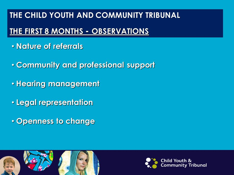 THE CHILD YOUTH AND COMMUNITY TRIBUNAL