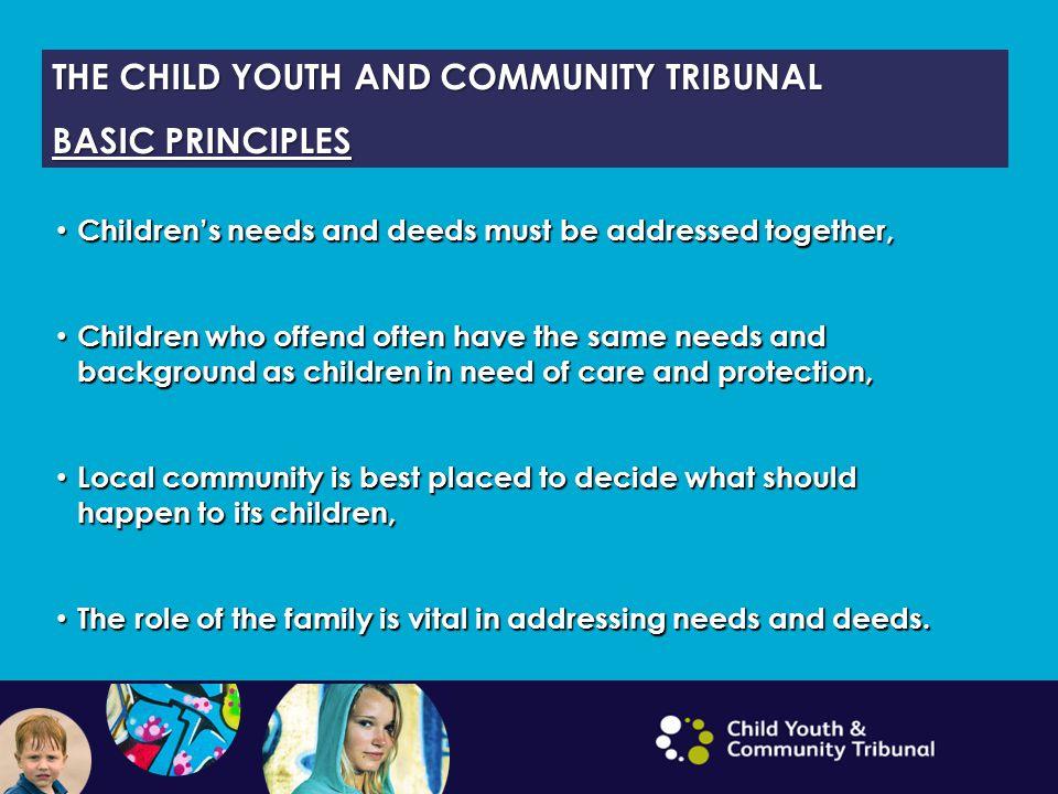 THE CHILD YOUTH AND COMMUNITY TRIBUNAL BASIC PRINCIPLES