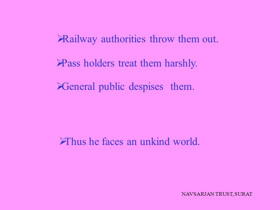 Railway authorities throw them out.