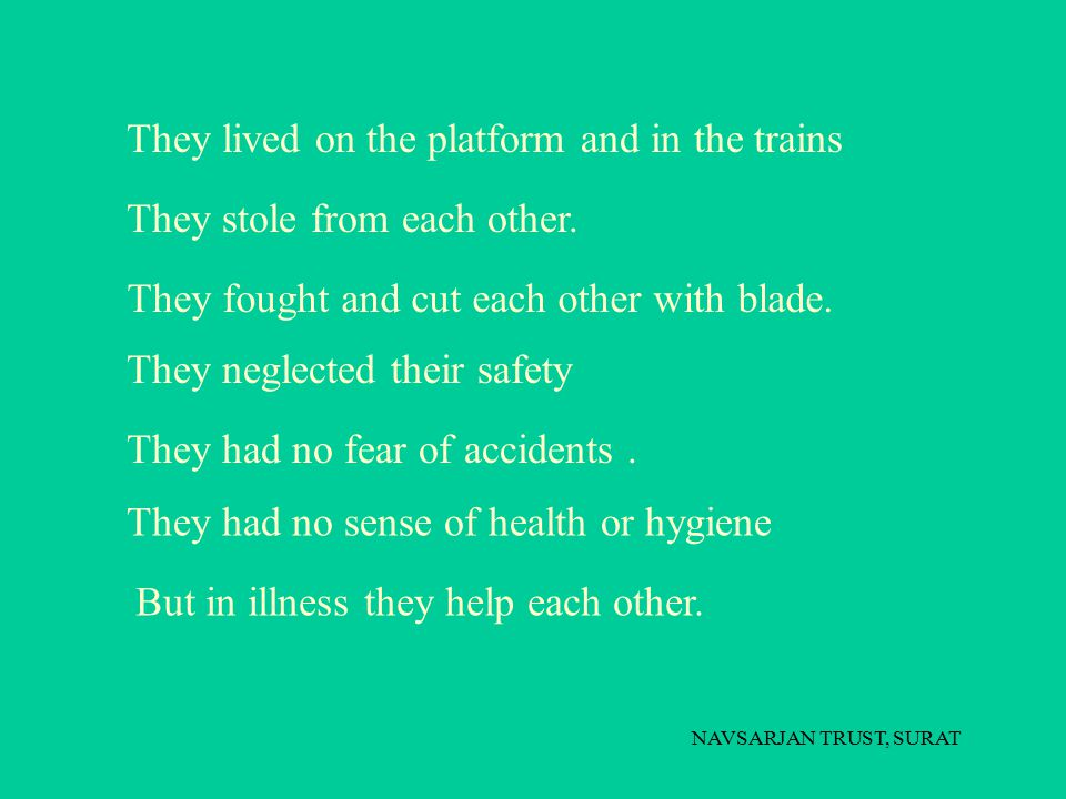 They lived on the platform and in the trains