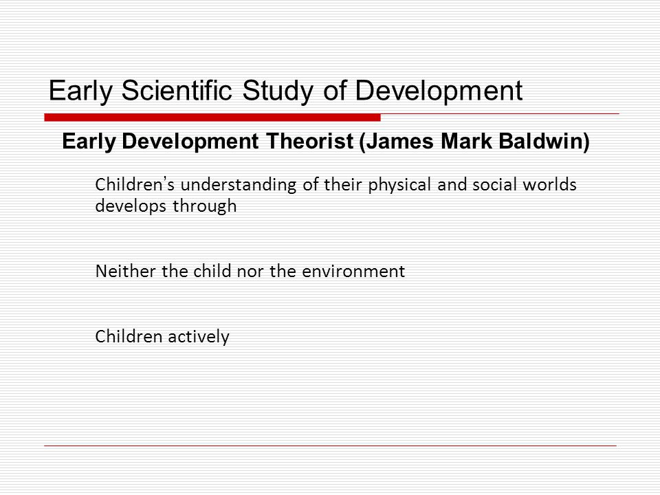 Early Scientific Study of Development