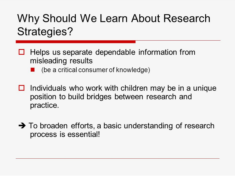 Why Should We Learn About Research Strategies