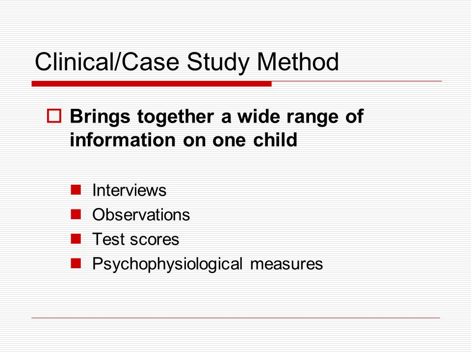 Clinical/Case Study Method