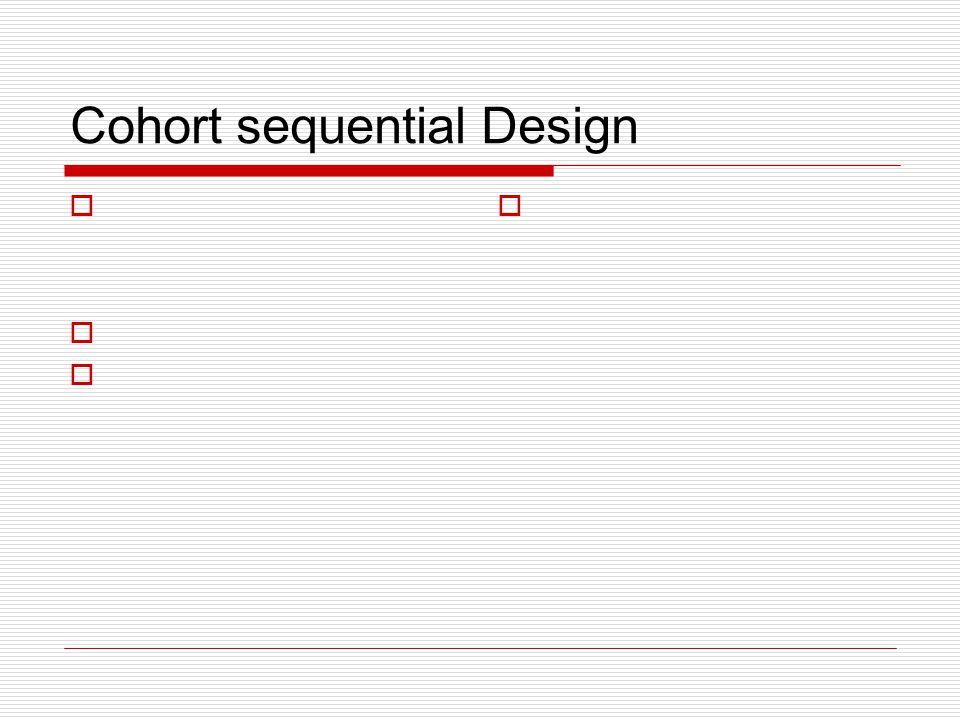 Cohort sequential Design